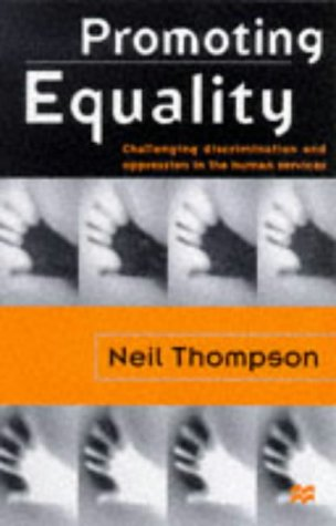 Promoting Equality: Challenging Discrimination and Oppression in the Human Services