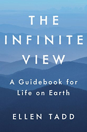 The Infinite View: A Guidebook for Life on Earth cover