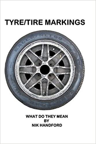Tyre Tire Markings What Do They Mean Nik Handford 9781520134147