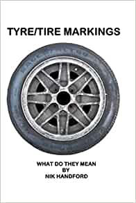 tyre tire markings what do they mean nik handford 9781520134147 books. Black Bedroom Furniture Sets. Home Design Ideas