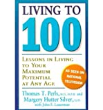 img - for Living to 100: Lessons in Living to Your Maximum Potential at Any Age (Paperback) - Common book / textbook / text book