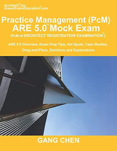 5 Ballast - Practice Management (PcM) ARE 5.0 Mock Exam (Architect Registration Examination): ARE 5.0 Overview, Exam Prep Tips, Hot Spots, Case Studies, Drag-and-Place, Solutions and Explanations