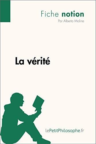 La vérité (Fiche notion): LePetitPhilosophe.fr - Comprendre la philosophie (Notion philosophique t. 16) (French Edition)