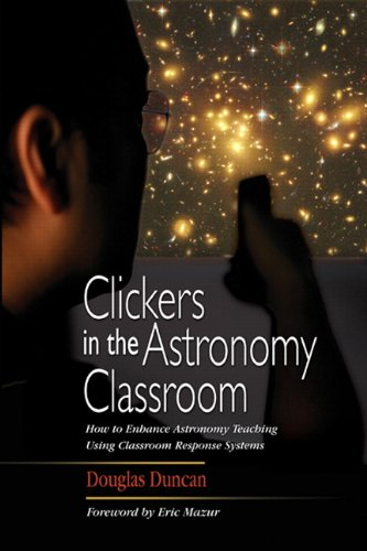 Clickers in the Astronomy Classroom (Pearson Series in Educational Innovation: Instructor Resources for Astronomy)
