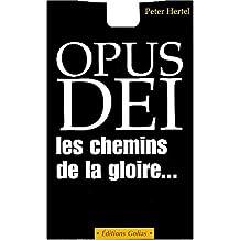Opus dei, les chemins de la gloire...