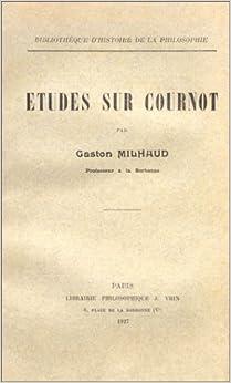 Book Etudes Sur Cournot (Bibliotheque D'histoire De La Philosophie) (French Edition)