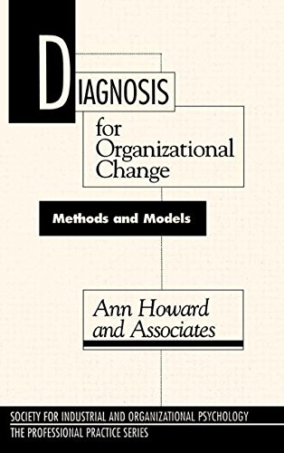 Diagnosis for Organizational Change: Methods and Models (The Professional Practice Series)