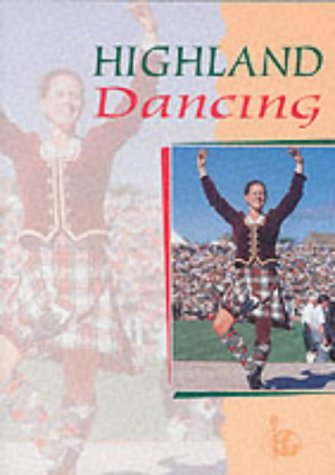 Highland Dancing (The Textbook of the Scottish Official Board of Highland Dancing)