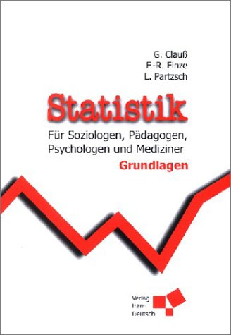 Statistik für Soziologen, Pädagogen, Psychologen und Mediziner: Grundlagen