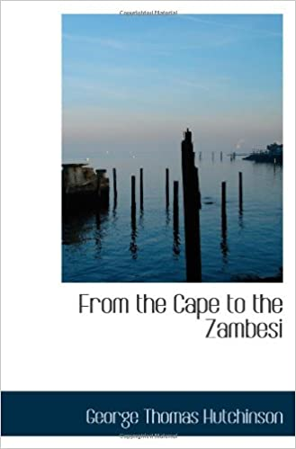 E-bøger download gratis online From the Cape to the Zambesi PDF ePub MOBI