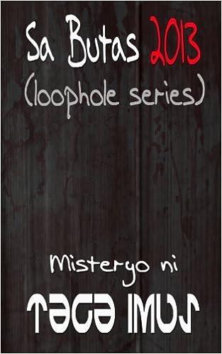 Sa Butas 2013 Tagalog Gay Story (Sa Butas Tagalog Gay Story) (Volume