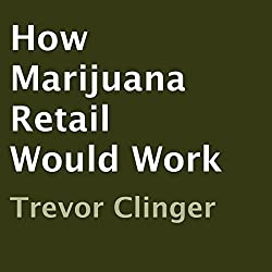 How Marijuana Retail Would Work