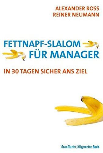 Fettnapf-Slalom für Manager: In 30 Tagen sicher ans Ziel
