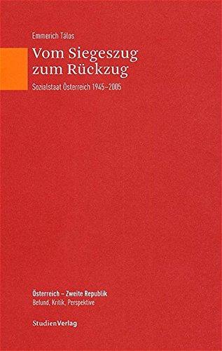 Vom Siegeszug zum Rückzug: Sozialstaat Österreich 1945-2005