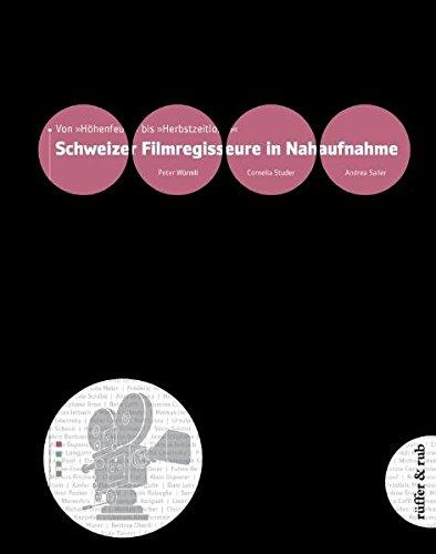 """Schweizer Filmregisseure in Nahaufnahme: Von """"Höhenfeuer"""" bis """"Herbstzeitlosen"""""""