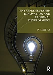 Entrepreneurship, Innovation and Regional Development: An Introduction from Routledge