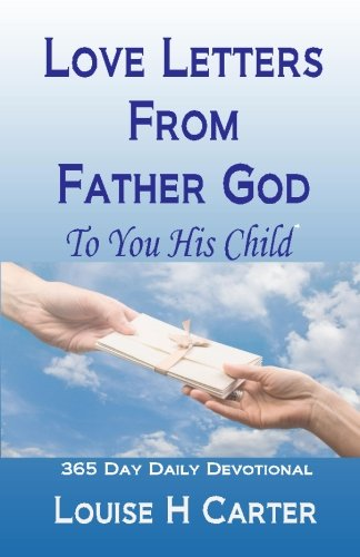 Love Letters From Father God to You His Child: A 365 day Devotional