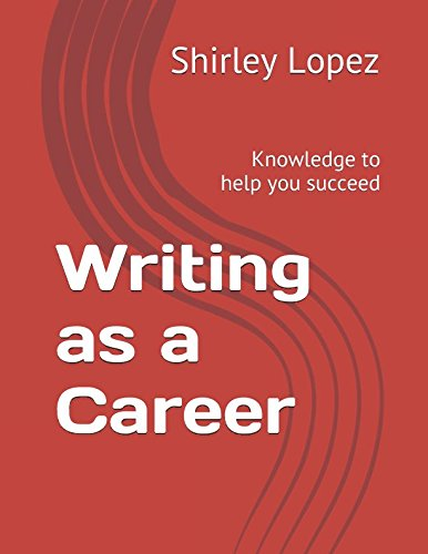 Writing as a Career: Knowledge to help you succeed