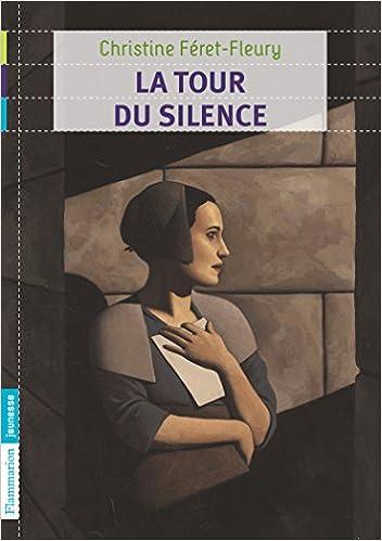 Amazon Fr La Tour Du Silence Feret Fleury Christine Livres
