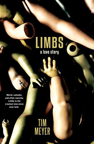 Limbs: A Love Story by [Meyer, Tim]
