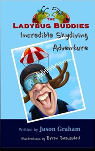 The LADYBUG BUDDIES Incredible Skydiving Adventure (Volume 1 ...