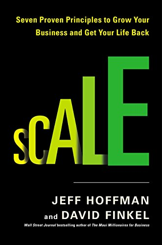Price comparison product image Scale: Seven Proven Principles to Grow Your Business and Get Your Life Back