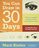 You Can Draw in 30 Days: The Fun, Easy Way to Learn