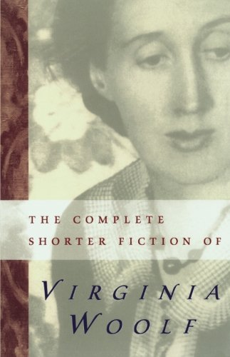 The Complete Shorter Fiction of Virginia Woolf: Second Edition