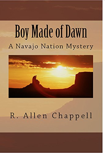 Boy Made of Dawn (A Navajo Nation Mystery Book 2)