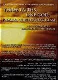 Three Faiths, One God: Judaism, Christianity, Islam (INSTITUTIONAL RATE includes study guide and public performance rights)