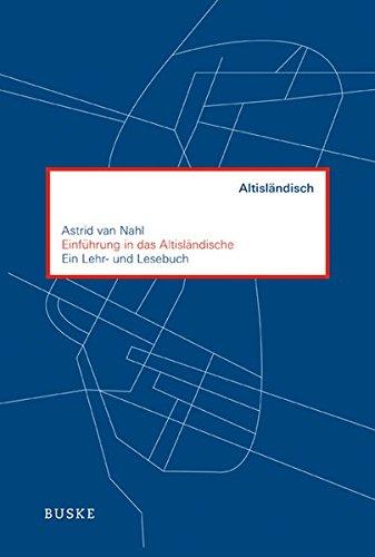 Einführung in das Altisländische: Ein Lehr- und Lesebuch