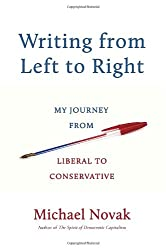 Writing from Left to Right: My Journey from Liberal to Conservative