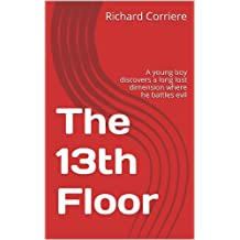 The 13th Floor: A young boy discovers a long lost dimension where he battles evil