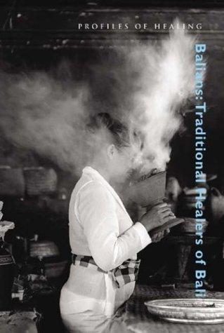 Balians: Traditional Healers of Bali (Profiles in Healing series) PDF