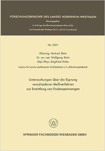Untersuchungen Uber Die Eignung Verschiedener Messverfahren Zur Ermittlung Von Fadenspannungen (Forschungsberichte des Landes Nordrhein-Westfalen)