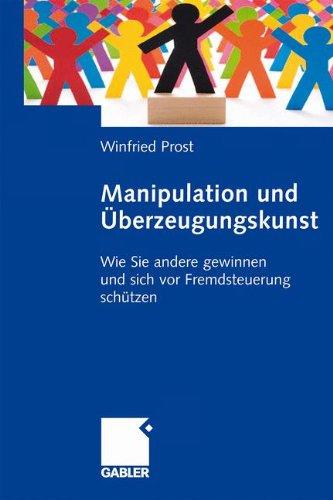 manipulation-und-berzeugungskunst-wie-sie-andere-gewinnen-und-sich-vor-fremdsteuerung-schtzen