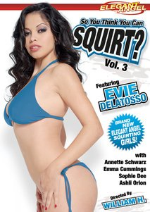 So You Think You Can Squirt Vol 3 Elegant Angel By Evie Delatossoannette Scharwz