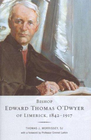 Bishop Edward Thomas O'Dwyer Of Limerick, 1842-1917