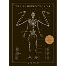 The Resurrectionist: The Lost Work of Dr. Spencer Black