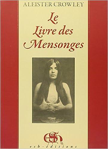 Amazon Fr Le Livre Des Mensonges Aleister Crowley Livres