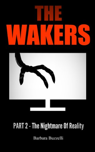 The Wakers: The Nightmare Of Reality ()