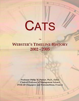 Cats: Webster's Timeline History, 2002 - 2005