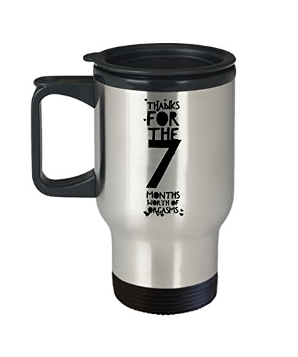 7 Month Anniversary Gifts For Him - Thanks For All The Months Of Orgasms - 7th Seven Seventh Th Romantic Sexy Tumbler Travel Coffee Mug Cup For Her Men Women Boyfriend Girlfriend