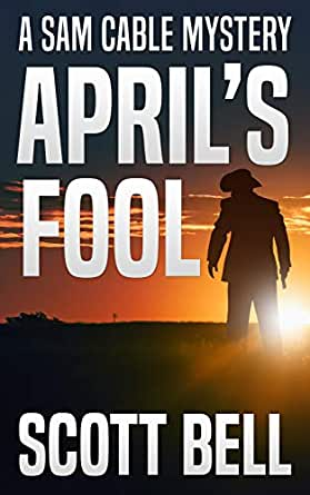 Aprils Fool (A Sam Cable Mystery Book 1) (English Edition) eBook ...