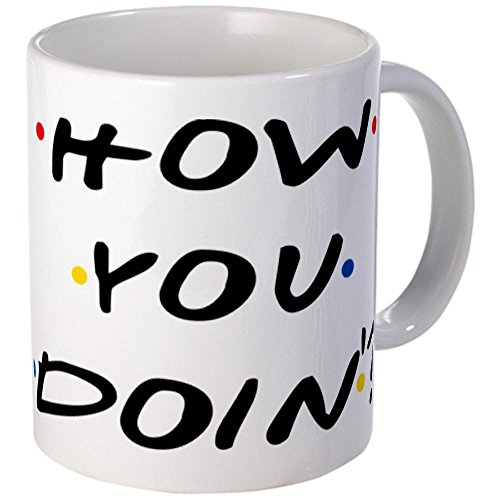 CafePress - How you Doin ? Mugs - Unique Coffee Mug, 11oz Coffee Cup