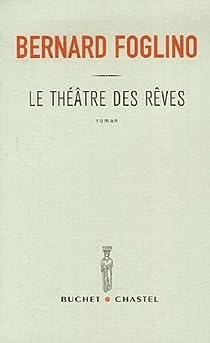 Le théâtre des rêves par Foglino