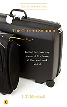 The Carrero Solution: Jake and Emma. (The Carrero Series Book 3) by [Marshall, L.T.]