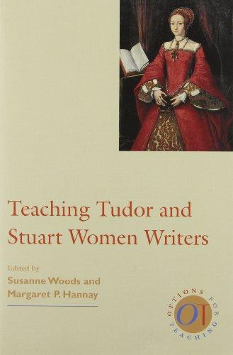 Teaching Tudor and Stuart Women Writers (Options for Teaching)