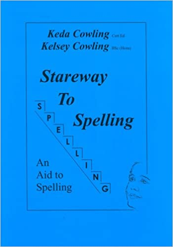 Stareway to Spelling: A Manual for Reading and Spelling High