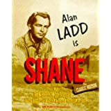 Shane: Starring Alan Ladd and Cast